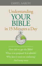 Understanding Your Bible in 15 Minutes a Day by Daryl Aaron