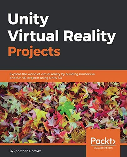 Download Now: Unity Virtual Reality Projects: Explore The