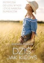 Dziś jak kiedyś - Izabella Frączyk