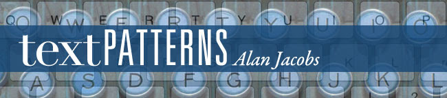 Text Patterns - by Alan Jacobs