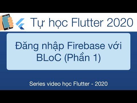 Học Flutter - 34-Quản lý State với Bloc, ứng dụng đăng nhập Firebase phần 1