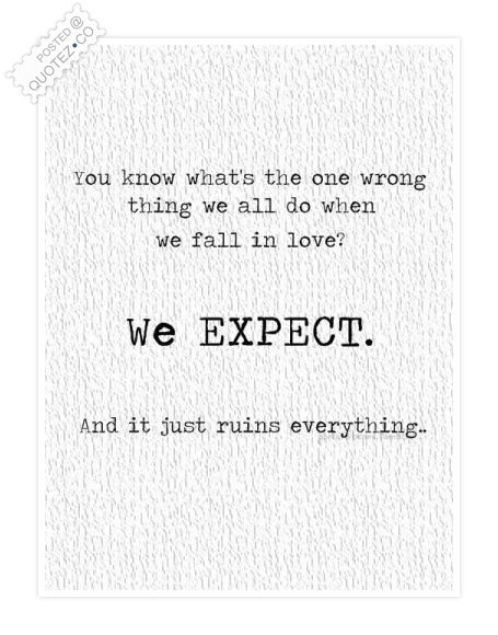We Expect Too Much Love Quote Quotezco