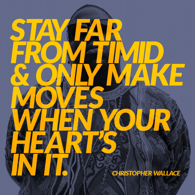 Stay Far From Timid Only Make Moves When Your Hearts In It