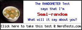 The Randometer Test -- Make and Take a Fun Test @ NerdTests.com's User Tests!