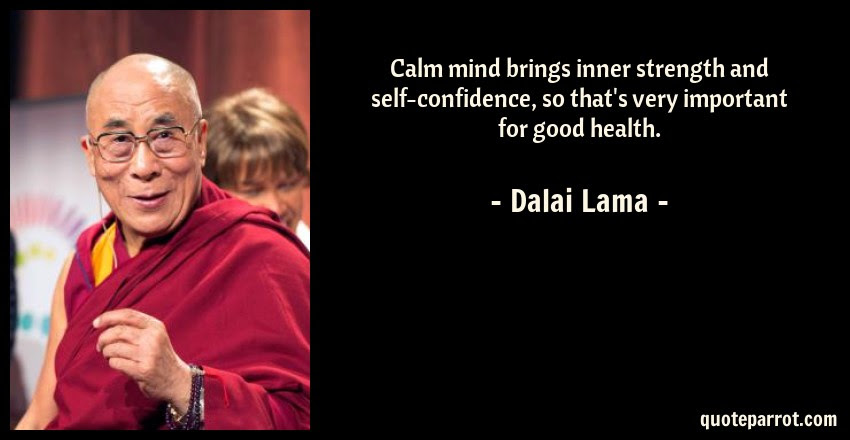 Calm Mind Brings Inner Strength And Self Confidence So By Dalai
