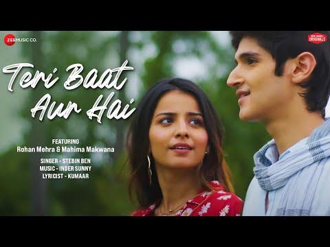 Teri Baat Aur Hai - Rohan Mehra, Mahima Makwana | Stebin Ben | Sunny Inder | Kumaar | Zee Music Originals