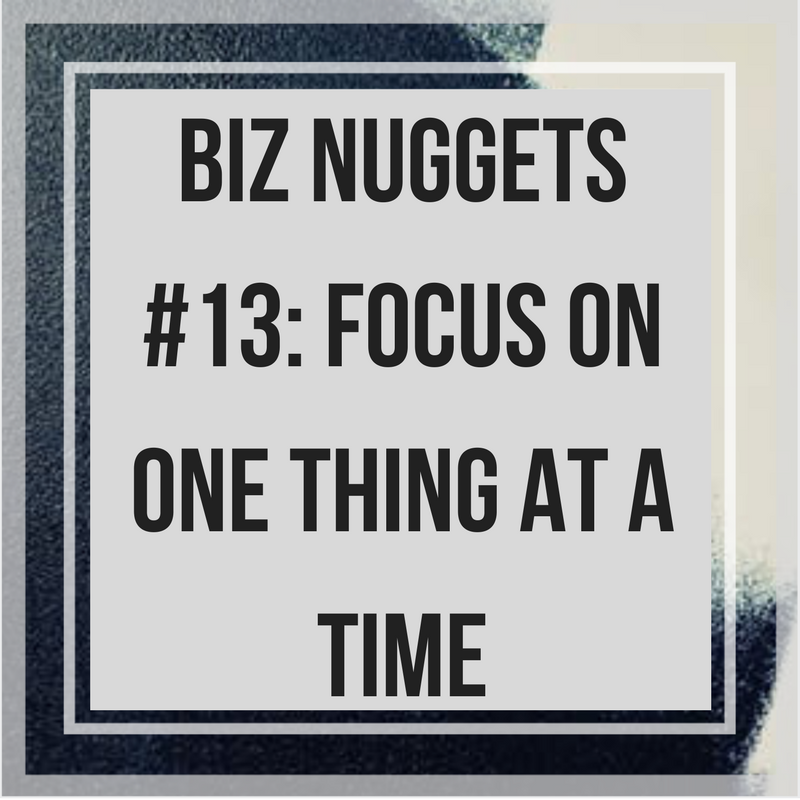 Biz Nuggets 13 Focus On One Thing At A Time Abundant Musician
