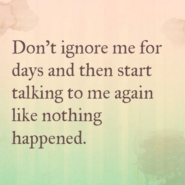 Quotes About Ignore Me 57 Quotes