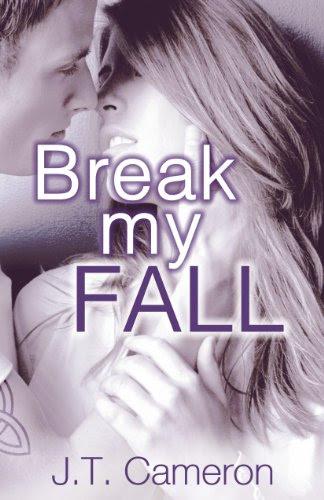 Break My Fall (No Limits) by J.T. Cameron