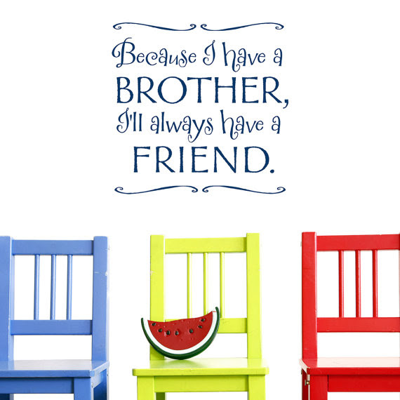 Because I Have A Brother I Always Have A Friend Quotespicturescom