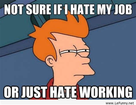 I Hate My Job Funny Quotes