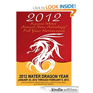 2012 SUZANNE WHITE'S NEW ASTROLOGY DRAGON YEAR HOROSCOPES