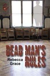 Dead Man's Rules by Rebecca Grace
