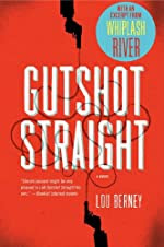 Gutshot Straight by Lou Berney