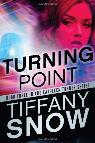 Turning Point (The Kathleen Turner Series #3) by Tiffany Snow