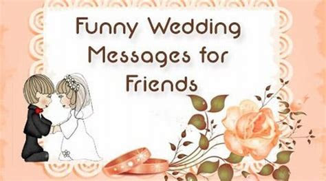 Funny Wedding Messages for Friends, Marriage Wishes