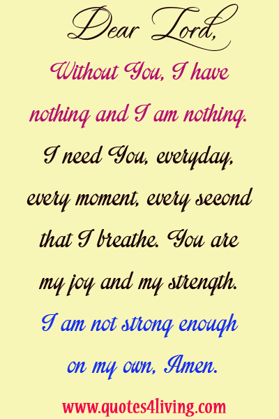 Dear Lord Without You I Have Nothing And I Am Nothing I Need You