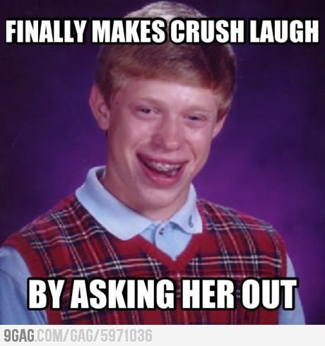 Bad Luck Brian finally makes crush laugh… by asking her out! LOL. Wear this Bad Luck Brian Shirtand be lucky with women!