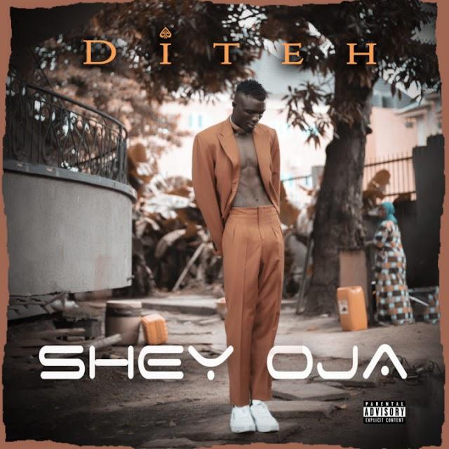 DITEH – SHEY OJA