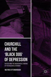 Churchill and the 'Black Dog' of Depression (ebook) by ...
