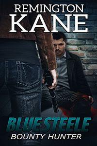 Blue Steele by Remington Kane
