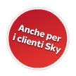 Anche per i clienti Sky