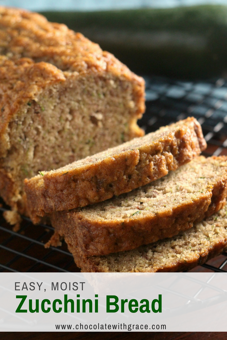 Classic Easy Zucchini Bread - Chocolate With Grace