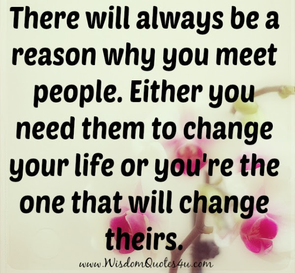 Certain People Come Into Our Lifes For A Reason Wisdom Quotes