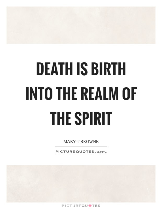 Death And Birth Quotes Sayings Death And Birth Picture Quotes