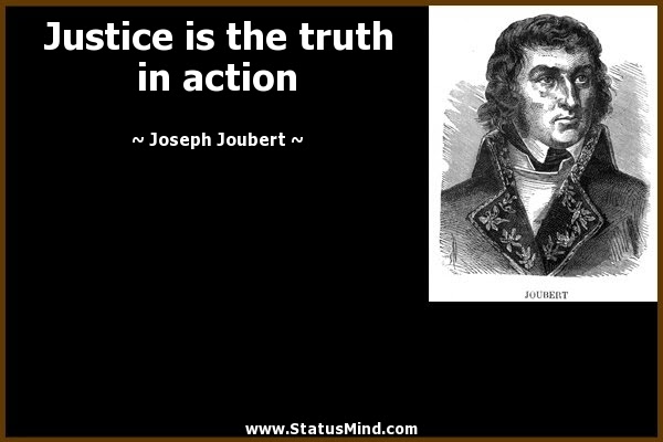 Justice Is The Truth In Action Statusmindcom