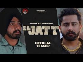 El Jatt (Teaser) Veer Sandhu, Varinder Brar   Teji Sandhu   Latest Punjabi Songs 2021