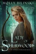 Title: Lady of Sherwood, Author: Molly Bilinski
