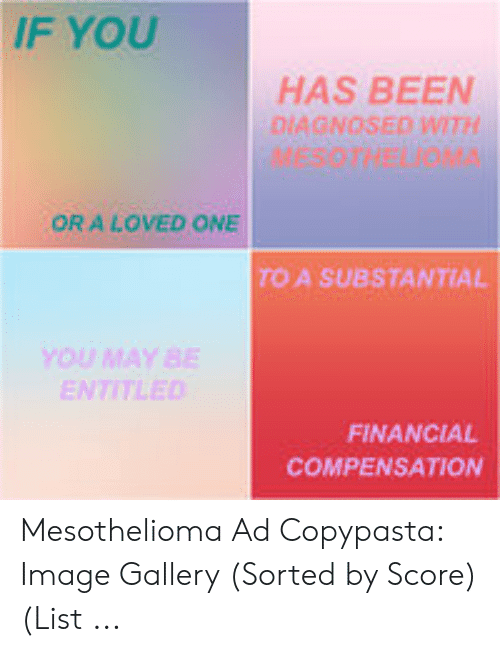 If You Or A Loved One Mesothelioma Copypasta