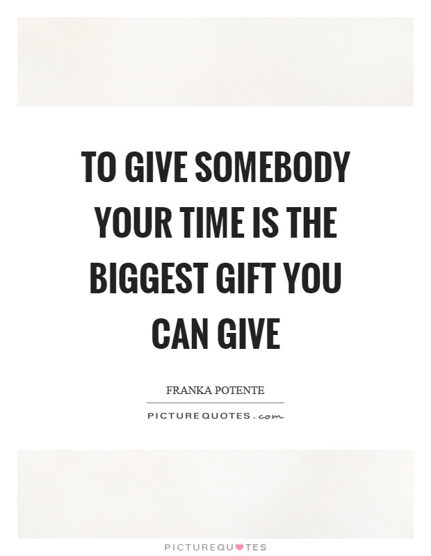 Gift Of Time Quotes Sayings Gift Of Time Picture Quotes