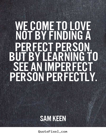 Quotes About Finding Perfect Love 60 Quotes