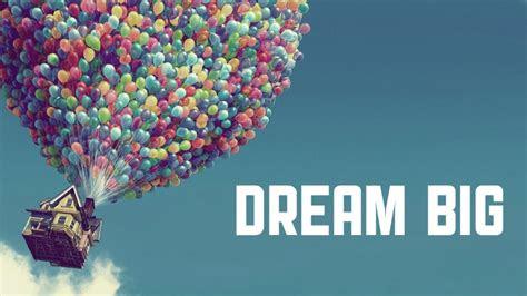 dream big quotes  push   achieve  dreams
