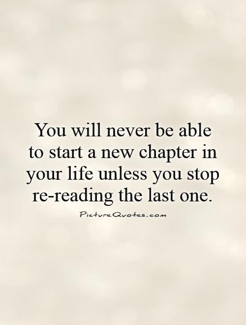 Quotes About New Chapters In Life 24 Quotes