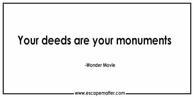 Wonder Movie Quotes Inspirational Movie Quotes Escape Matter