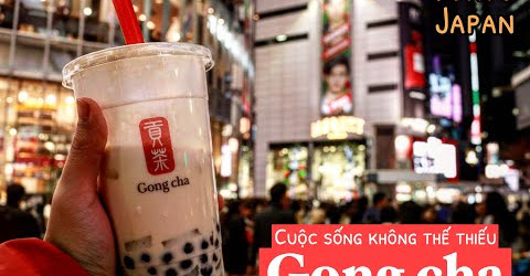 Cuộc Sống không thể thiếu cốc Gong Cha