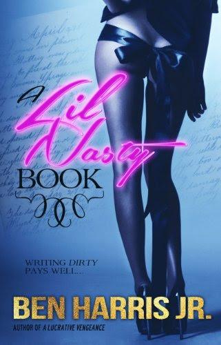 A Lil Nasty Book (An Urban Novella) by Ben  Harris Jr.
