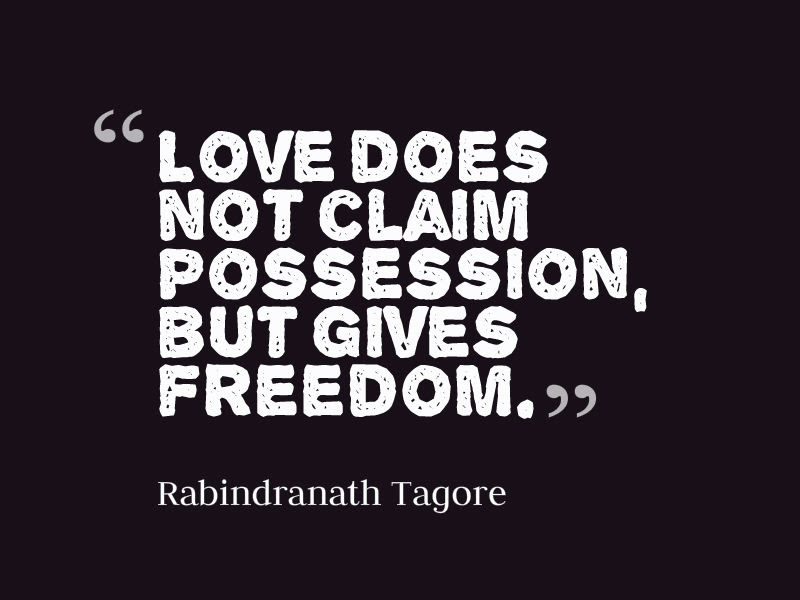Rabindranath Tagore Quote About Love And Freedom Awesome Quotes