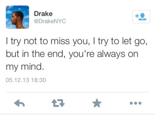 Love Drake Drake Quotes Missing Drake Quote Always On My Mind