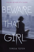 Title: Beware That Girl, Author: Teresa Toten