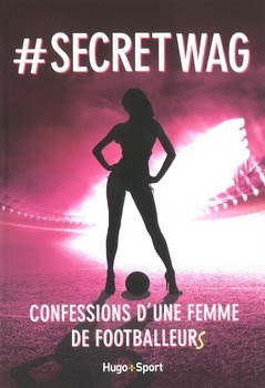 Couverture #Secret Wag, confessions d'une femme de footballeurs