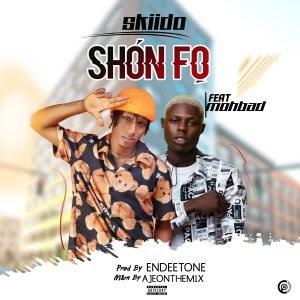 Download Music Mp3:- Skiido Ft Mohbad – Shon Fo