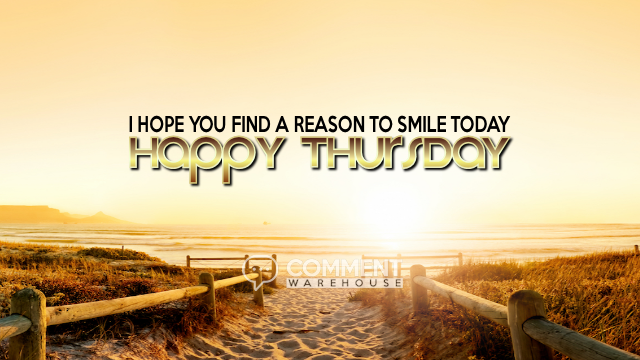 I Hope You Find A Reason To Smile Today Happy Thursday