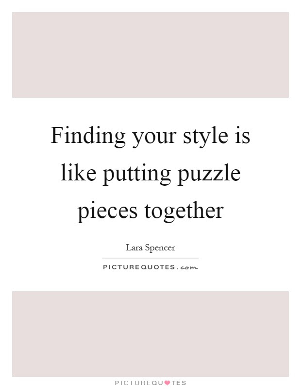 Finding Your Style Is Like Putting Puzzle Pieces Together Picture
