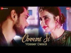 CHAASNI SI LYRICS – Yasser Desai   Hindi Romantic Song