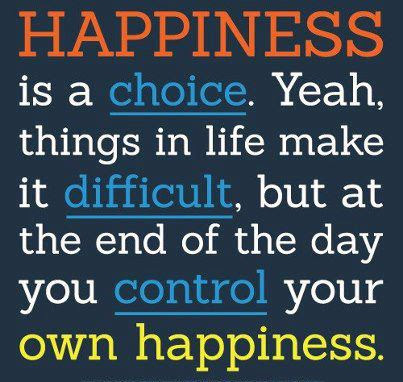 Yoddler Happiness Is A Choice Yeah Things In Life Make It