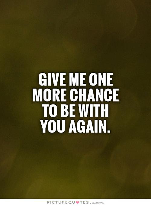 Quotes About One More Chance 59 Quotes